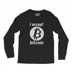 i accept bitcoin online game money crypto currency funny Long Sleeve Shirts | Artistshot
