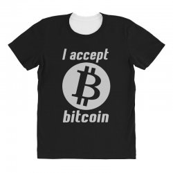 i accept bitcoin online game money crypto currency funny All Over Women's T-shirt | Artistshot