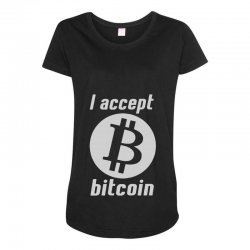 i accept bitcoin online game money crypto currency funny Maternity Scoop Neck T-shirt | Artistshot