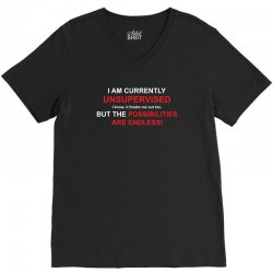 i am currently unsupervised adult humor novelty graphic sarcasm funny V-Neck Tee | Artistshot