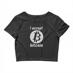 i accept bitcoin online game money crypto currency funny Crop Top | Artistshot