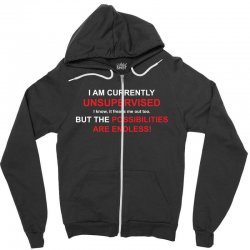 i am currently unsupervised adult humor novelty graphic sarcasm funny Zipper Hoodie | Artistshot