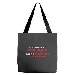 i am currently unsupervised adult humor novelty graphic sarcasm funny Tote Bags | Artistshot