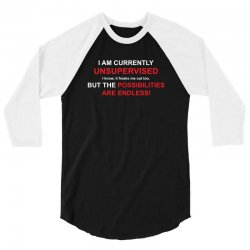i am currently unsupervised adult humor novelty graphic sarcasm funny 3/4 Sleeve Shirt | Artistshot