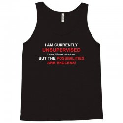 i am currently unsupervised adult humor novelty graphic sarcasm funny Tank Top | Artistshot