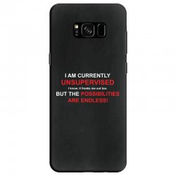 i am currently unsupervised adult humor novelty graphic sarcasm funny Samsung Galaxy S8 Case | Artistshot
