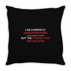 i am currently unsupervised adult humor novelty graphic sarcasm funny Throw Pillow | Artistshot