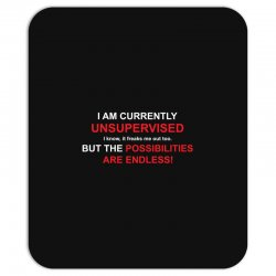 i am currently unsupervised adult humor novelty graphic sarcasm funny Mousepad | Artistshot