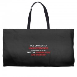 i am currently unsupervised adult humor novelty graphic sarcasm funny Weekender Totes | Artistshot
