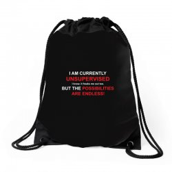 i am currently unsupervised adult humor novelty graphic sarcasm funny Drawstring Bags | Artistshot