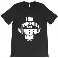 i am fearfully and wonderfully made christian T-Shirt | Artistshot