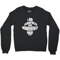i am fearfully and wonderfully made christian Crewneck Sweatshirt | Artistshot
