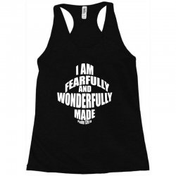 i am fearfully and wonderfully made christian Racerback Tank | Artistshot