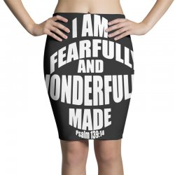 i am fearfully and wonderfully made christian Pencil Skirts | Artistshot