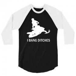 i bang ditches snowmobile 3/4 Sleeve Shirt | Artistshot