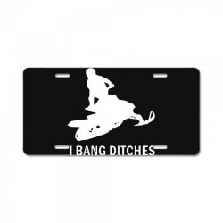 i bang ditches snowmobile License Plate | Artistshot