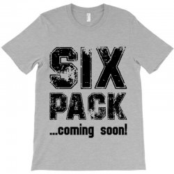 six pack coming soon T-Shirt | Artistshot