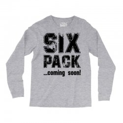 six pack coming soon Long Sleeve Shirts | Artistshot