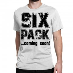 six pack coming soon Classic T-shirt | Artistshot