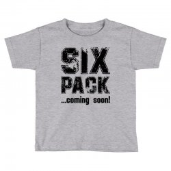 six pack coming soon Toddler T-shirt | Artistshot