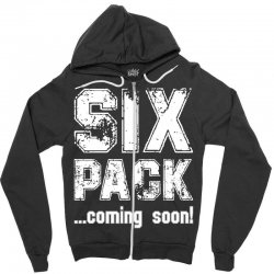 six pack coming soon for dark Zipper Hoodie | Artistshot