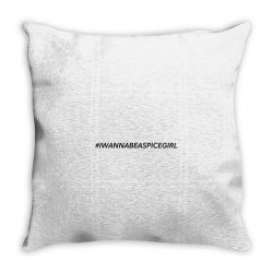i wanna be a spice girl Throw Pillow | Artistshot