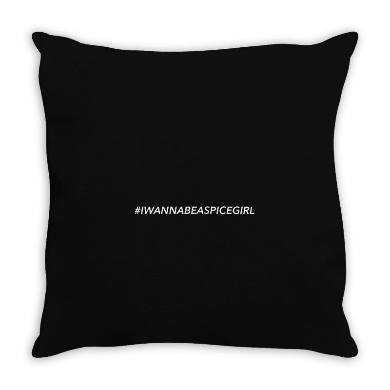 I Wanna Be A Spice Girl For Dark Throw Pillow | Artistshot