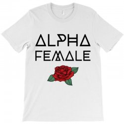 alpha female for light T-Shirt | Artistshot