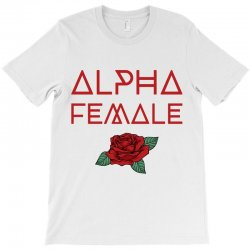 alpha female for dark T-Shirt | Artistshot