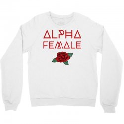 alpha female for dark Crewneck Sweatshirt | Artistshot