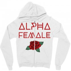 alpha female for dark Zipper Hoodie | Artistshot