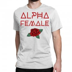 alpha female for dark Classic T-shirt | Artistshot