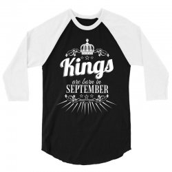 kings are born in september 3/4 Sleeve Shirt | Artistshot