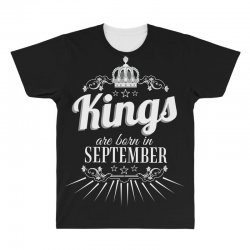 kings are born in september All Over Men's T-shirt | Artistshot