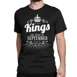 kings are born in september Classic T-shirt | Artistshot