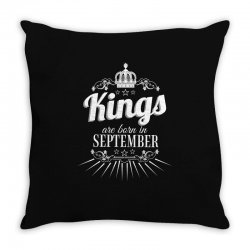 kings are born in september Throw Pillow | Artistshot