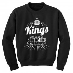 kings are born in september Youth Sweatshirt | Artistshot