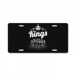 kings are born in september License Plate | Artistshot