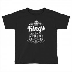 kings are born in september Toddler T-shirt | Artistshot