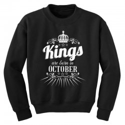 kings are born in october Youth Sweatshirt | Artistshot