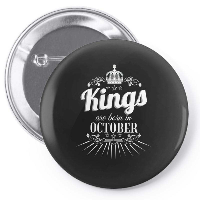 Kings Are Born In October Pin-back Button | Artistshot