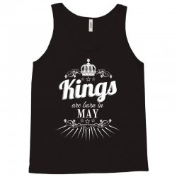 kings are born in may Tank Top | Artistshot