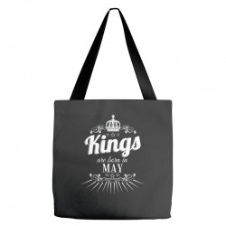 kings are born in may Tote Bags | Artistshot