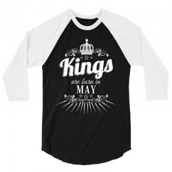 kings are born in may 3/4 Sleeve Shirt | Artistshot