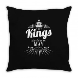 kings are born in may Throw Pillow | Artistshot