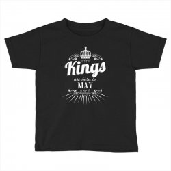 kings are born in may Toddler T-shirt | Artistshot