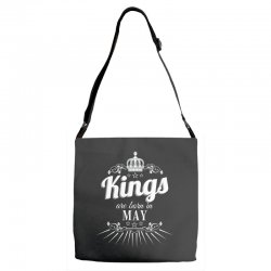 kings are born in may Adjustable Strap Totes | Artistshot