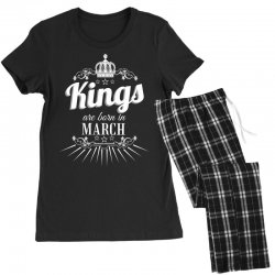 kings are born in march Women's Pajamas Set | Artistshot