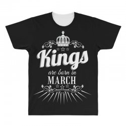 kings are born in march All Over Men's T-shirt | Artistshot