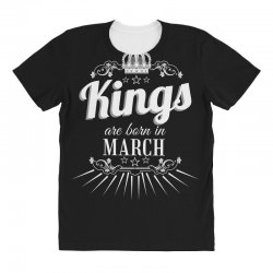 kings are born in march All Over Women's T-shirt | Artistshot